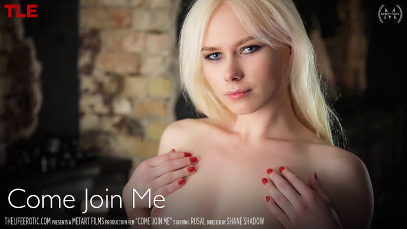 The Life Erotic Come Join Me - Rusal